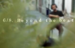 6/8. Beyong the beat